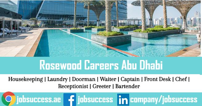 Rosewood Careers Abu Dhabi Offering Latest Jobs Openings