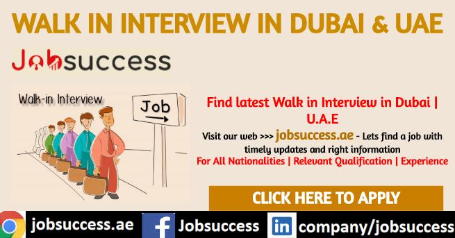 Walk in Interview in Dubai Tomorrow and UAE Latest Updates