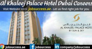 Al Khaleej Palace Hotel Dubai Careers