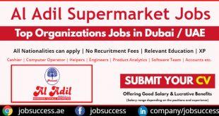 Al Adil Supermarket Walk In Interview Dubai